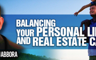 Balancing Your Personal Life and Real Estate Career