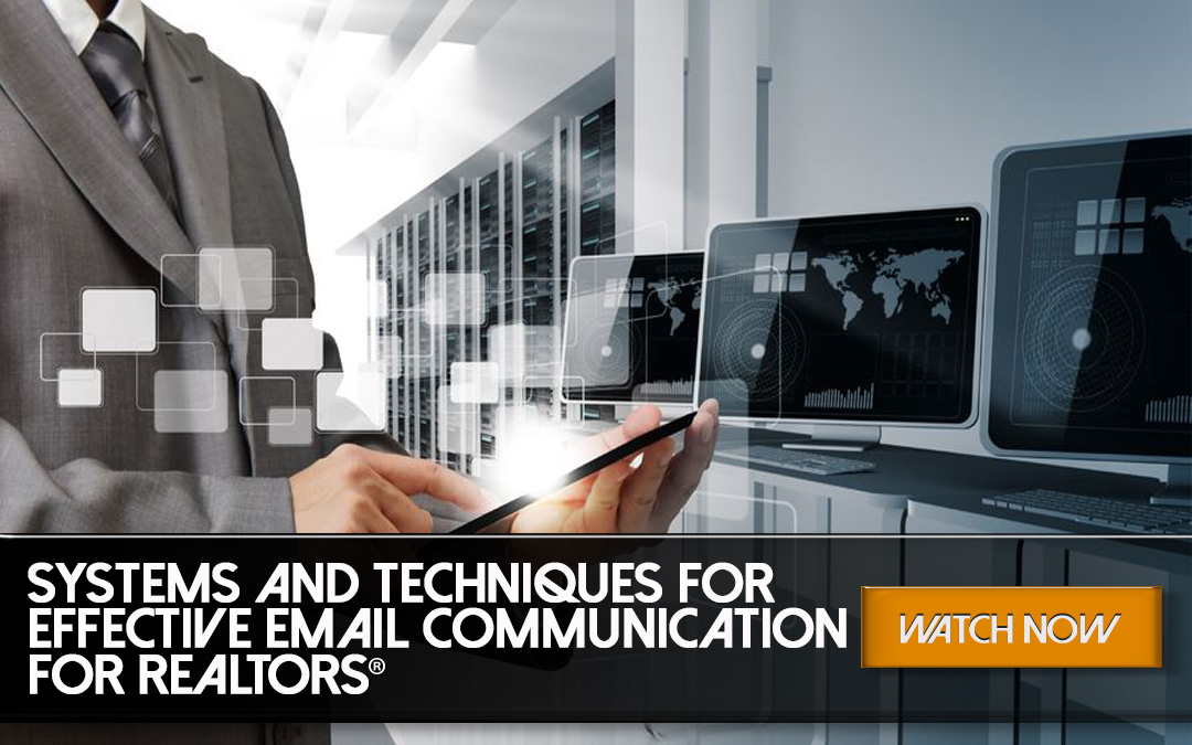 Systems and Techniques for Effective Email Communication for REALTORS®