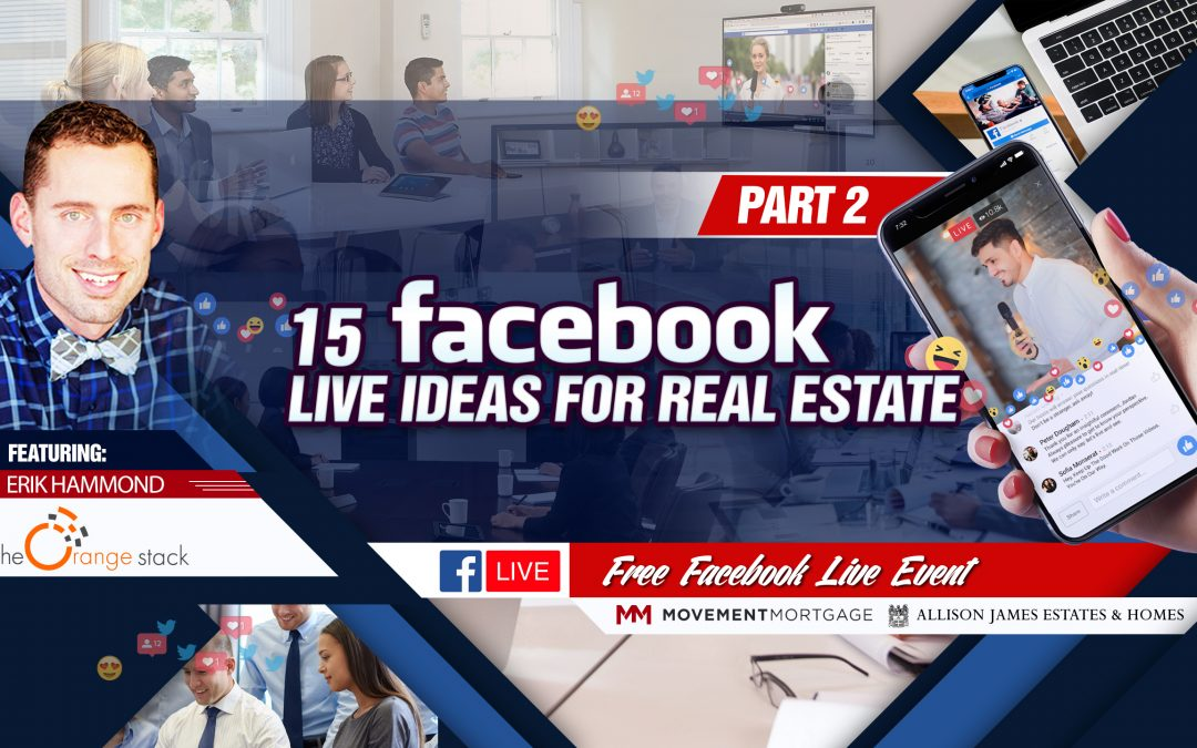 15 Facebook Live Ideas for Real Estate Part 2