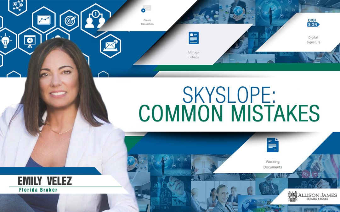 SkySlope: Common Mistakes
