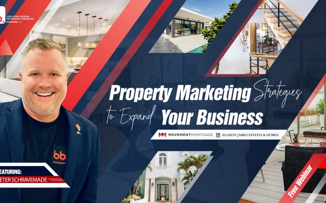 Property Marketing Strategies to Expand Your Business