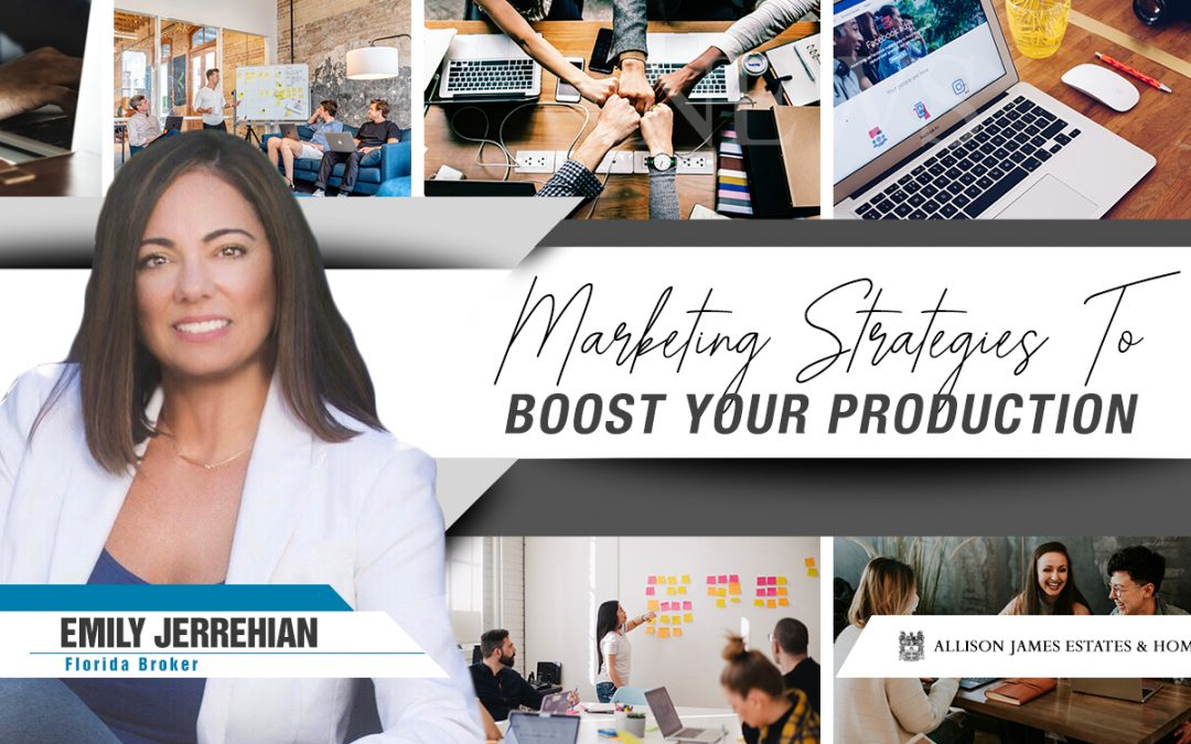 Marketing Strategies to Boost Your Production